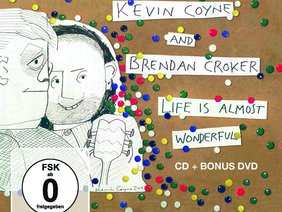 Cover der CD Life is almost wonderful von Kevin Coyne und Brendan Croker